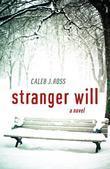 Stranger Will: A Novel