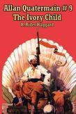 Allan Quatermain #9: The Ivory Child