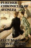 Lucy Maud Montgomery - Further Chronicels of Avonlea