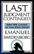 Last Judgment Continued: Are We Living in the End of Days?