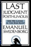 Last Judgment Posthumous: Are We Living in the End of Days?