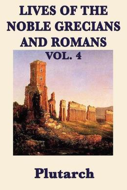 Lives of the Noble Grecians and Romans: Vol 4