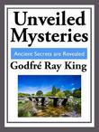 Unveiled Mysteries: Ancient Secrets Are Revealed