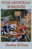 Four Arthurian Romances - Complete