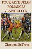 Four Arthurian Romances - Lancelot