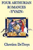 Four Arthurian Romances - Yvain
