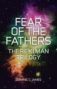 Fear of the Fathers: The Reiki Man Trilogy