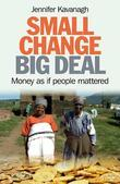 Small Change, Big Deal: Money as if people mattered