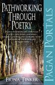Pagan Portals - Pathworking through Poetry: Pagan Pathworking through poetry: exploring, knowing, understanding and dancing with the wisdom the bards