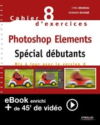 Cahier n°8 d'exercices Photoshop Elements - Spécial débutants (Version enrichie)
