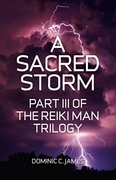 A Sacred Storm: Part III of The Reiki Man Trilogy