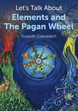 Let's Talk About Elements and The Pagan Wheel