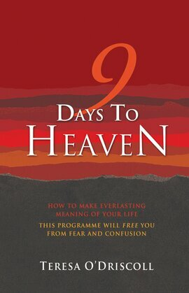 9 Days to Heaven: How To Make Everlasting Meaning Of Your Life