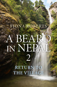 A Beard In Nepal 2: Return to the Village