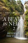 A Beard in Nepal 2: Return to the Village