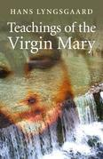 Teachings of the Virgin Mary: The Pilgrimage Route of the Virgin Mary