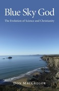 Blue Sky God: The Evolution of Science and Christianity