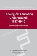 Theological Education Underground 1937-1940 DBW 15