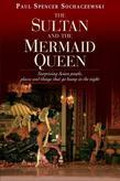 Sultan & Mermaid Queen: Surprising Asian People, Places and Things that go Bump in the Night