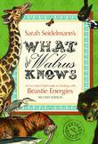 What the Walrus Knows: An Eccentric's Field Guide to Working with Beastie Energies