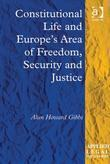 Constitutional Life and Europe's Area of Freedom, Security and Justice