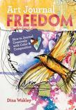 Art Journal Freedom: How to Journal Creatively With Color &amp; Composition
