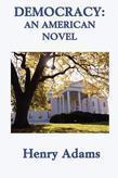 Democracy, an American Novel