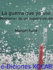 La Guerra que yo viv. Memorias de un superviviente.