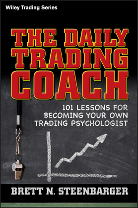The Daily Trading Coach: 101 Lessons for Becoming Your Own Trading Psychologist