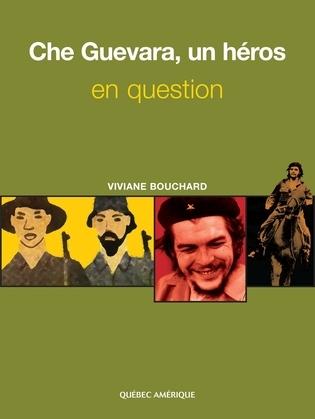 Che Guevara, un héros en question