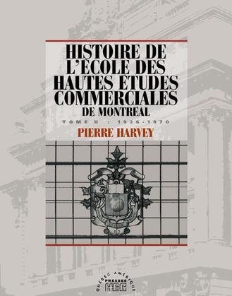 Histoire de l'école des Hautes études commerciales de Montréal, Tome II