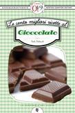 Le cento migliori ricette al cioccolato