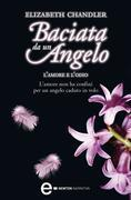 Elizabeth Chandler - Baciata da un angelo. L'amore e l'odio