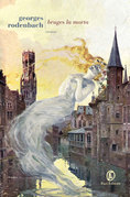 Georges Rodenbach - Bruges la morta