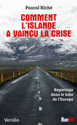 Comment l'Islande a vaincu la crise: reportage dans le labo de l'Europe