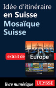 Ide d'itinraire en Suisse - Mosaque Suisse