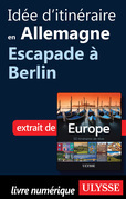 Ide d'itinraire en Allemagne - Escapade  Berlin