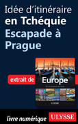 Ide d'itinraire en Tchquie - Escapade  Prague
