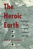 The Heroic Earth: Geopolitical Thought in Weimar Germany, 1918-1933
