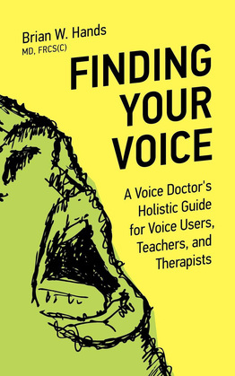 Finding Your Voice: A Voice Doctor's Holistic Guide for Voice Users, Teachers, and Therapists