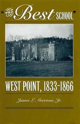 The Best School: West Point 1833-1866