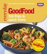 Good Food: Stir-fries and Quick Fixes