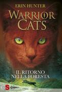 WARRIOR CATS 1. Il ritorno nella foresta