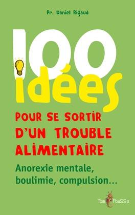 100 idées pour se sortir d'un trouble alimentaire