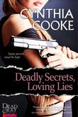Deadly Secrets, Loving Lies