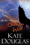 Wolf Tales 6.5: Chanku Wild