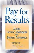 Pay for Results: Aligning Executive Compensation with Business Performance