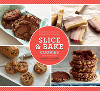 Slice and Bake Cookies: 50 Fast Recipes from Your Refrigerator or Freezer