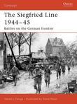 Siegfried Line 1944-45: Battles on the German Frontier