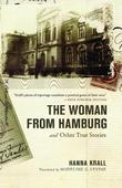 Hanna Krall - The Woman from Hamburg: and Other True Stories